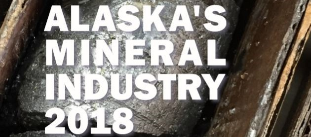 DGGS report shows Alaskas mineral industry health in 2018